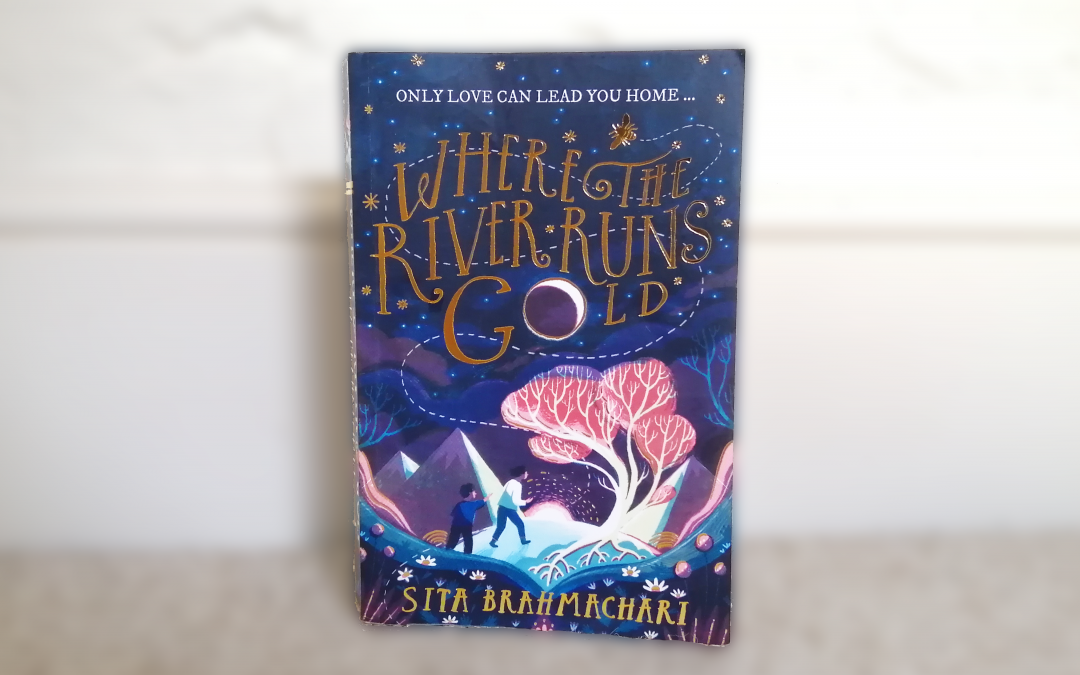 Review: Where the River Runs Gold by Sita Brahmachari