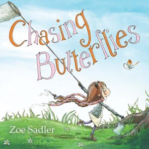 Chasing Butterflies by Zoe Sadler